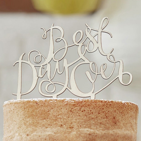 Cake topper Best day ever legno