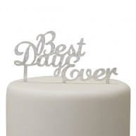 Cake topper best day ever silver