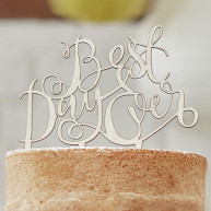 "CAKE TOPPER ""BEST DAY EVER"" WOOD"
