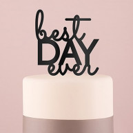 Cake topper best day ever black